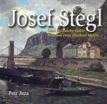 Josef Stegl. Osud děčínského malíře